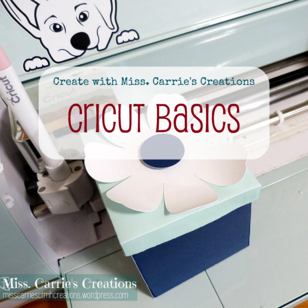 MissCarriesCreations-CricutBasics.jpg
